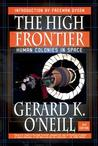 The High Frontier: Human Colonies in Space (Apogee Books Space)