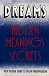 Dreams: Hidden Meanings and Secrets