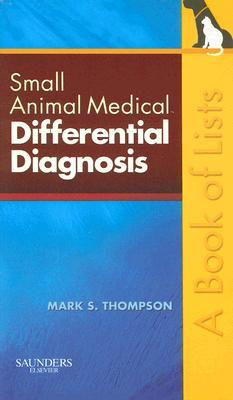 Small Animal Medical Differential Diagnosis: A Book of Lists