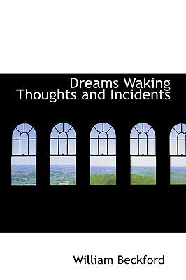 Dreams, Waking Thoughts and Incidents