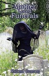 Mother Loved Funerals. by Roland Curram