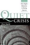 The Quiet Crisis: How Higher Education Is Failing America
