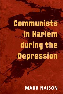 Communists in Harlem during the Depression by Mark Naison