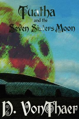 Tuatha and the Seven Sisters Moon by D. VonThaer
