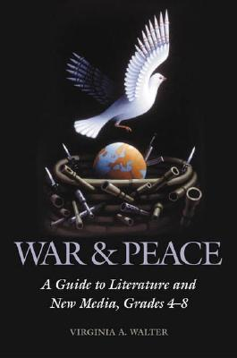 war-peace-a-guide-to-literature-and-new-media-grades-4-8