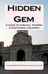 Hidden Gem: A Guide to Surgical Tourism in Cartagena, Colombia