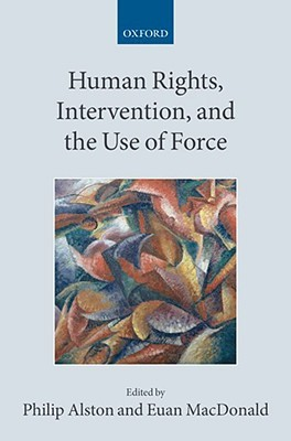 Human Rights, Intervention, and the Use of Force