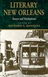 Literary New Orleans: Essays and Meditations