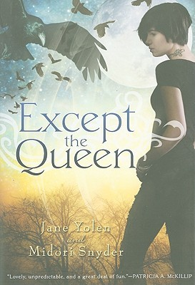Except the Queen by Jane Yolen