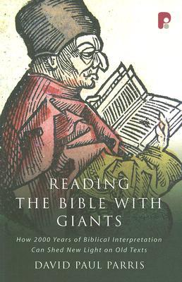 Reading the Bible with Giants: How 2000 Years of Biblical Interpretation Can Shed New Light on Old Texts