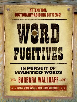 Word Fugitives: In Pursuit of Wanted Words