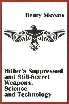 Hitler's Suppressed and Still-Secret Weapons, Science and Technology