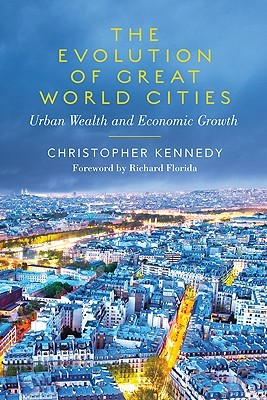 The Evolution of Great World Cities: Urban Wealth and Economic Growth