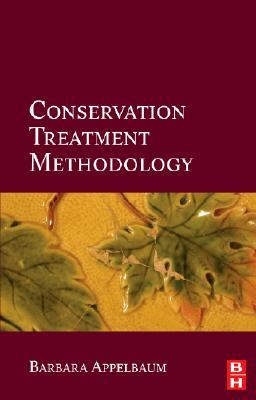 Conservation Treatment Methodology by Barbara Appelbaum