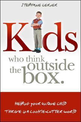 Kids Who Think Outside the Box by Stephanie Freund Lerner