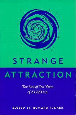 Strange Attraction: The Best Of Ten Years Of Zyzzyva