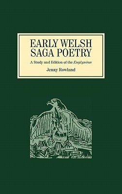 Early Welsh Saga Poetry: A Study and Edition of the Englynion