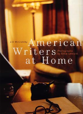 American Writers at Home by J.D. McClatchy