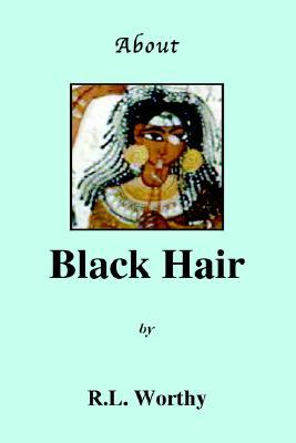 About Black Hair by R.L. Worthy