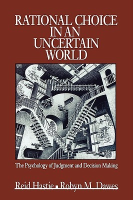 Rational Choice in an Uncertain World by Reid Hastie