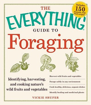 The Everything Guide to Foraging by Vickie Shufer