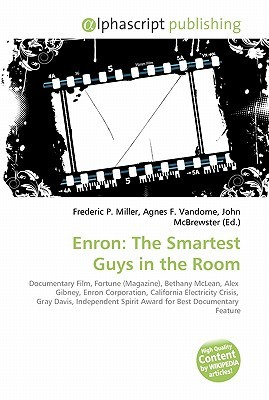 enron smartest guy in the room essay Smartest guys in the room- analysis the movie centers on the company enron corporation , which went bankrupt in the year 2001 leaving hundreds of its staffs unemployed and thousands of its investors bereft.