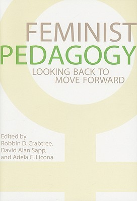 Feminist Pedagogy: Looking Back to Move Forward