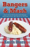 Bangers & Mash by Keith Hern