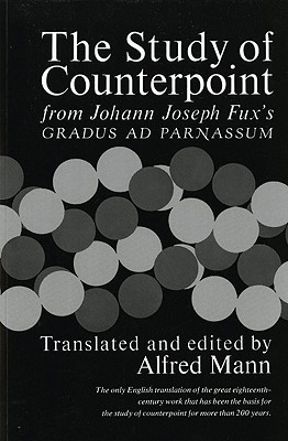 The Study of Counterpoint by Johann Joseph Fux