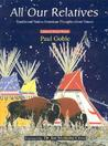 All Our Relatives by Paul Goble