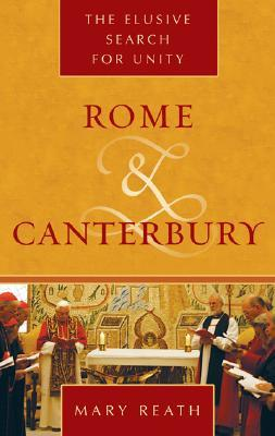 Rome and Canterbury: The Elusive Search for Unity