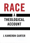 Race: A Theological Account