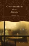 Conversations with a Stranger: A Search for God
