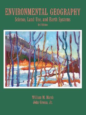 Environmental Geography: Science, Land Use, and Earth Systems