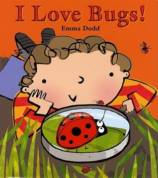 I Love Bugs! by Emma Dodd