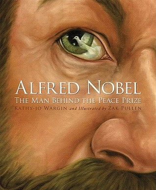 Alfred Nobel by Kathy-jo Wargin