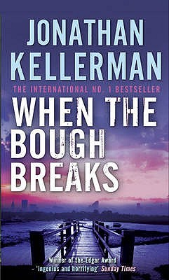 When the Bough Breaks (Alex Delaware, #1)