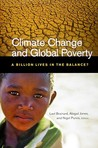 Climate Change and Global Poverty: A Billion Lives in the Balance?