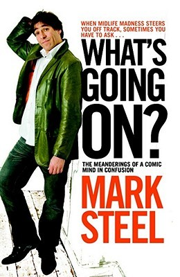 What's Going On? by Mark Steel