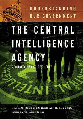 The Central Intelligence Agency: Security Under Scrutiny