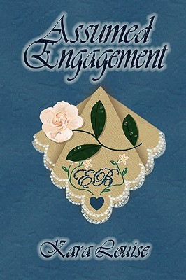 Assumed Engagement by Kara Louise