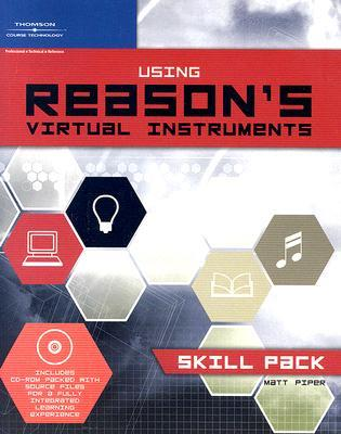 Using Reason's Virtual Instruments [With CDROM]