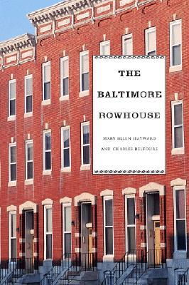 The Baltimore Rowhouse by Mary Ellen Hayward