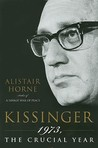 Kissinger: 1973, the Crucial Year