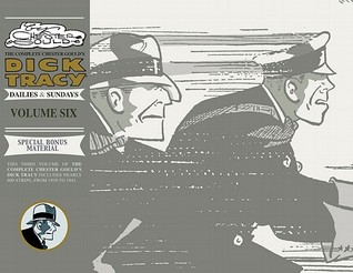 The Complete Dick Tracy, Vol. 6 by Chester Gould