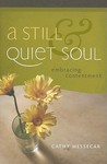A Still & Quiet Soul by Cathy Messecar