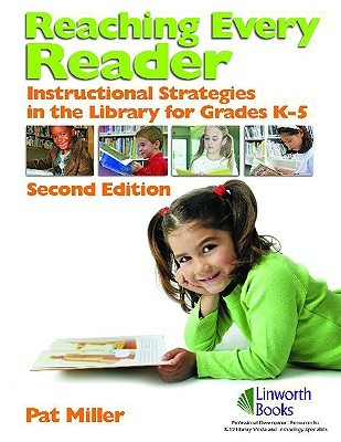 Reaching Every Reader: Instructional Strategies in the Library for Grades K-5, 2nd Edition