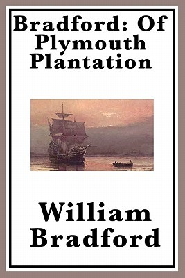 the puritan philosophy in of plymouth plantation by william bradford Transcript of puritanism and of plymouth plantation personality of the puritans puritans and of plymouth plantation puritans william bradford they.