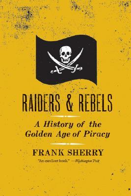 Raiders and Rebels by Frank Sherry