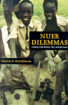 Nuer Dilemmas: Coping with Money, War, and the State